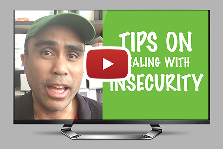 FEELING INSECURE? Tips on dealing with it